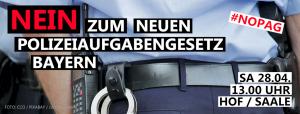 NEIN zum neuen Polizeiaufgabengesetz Bayern @ Hof | Bayern | Deutschland