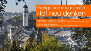 Piratige Kommunalpolitik: Hof neu denken @ Galeriehaus Hof